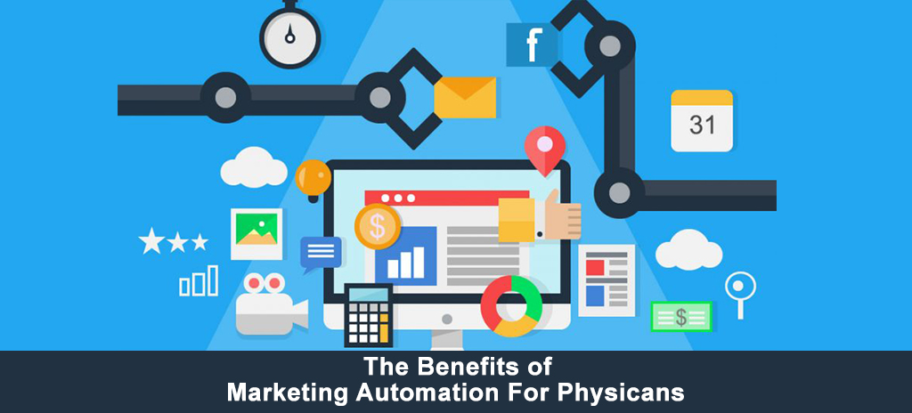 The Benefits of Automated Marketing For Physicians